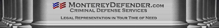 Monterey Criminal Defense Attorney